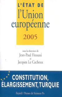 L'état de l'Union européenne 2005 : constitution, élargissement, Turquie