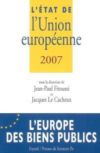 L'état de l'Union européenne 2007 : l'Europe des biens publics