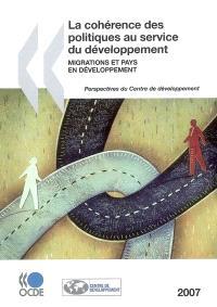 La cohérence des politiques au service du développement 2007 : migrations et pays en développement