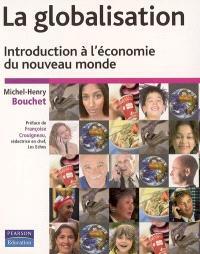 La globalisation : introduction à l'économie du nouveau monde