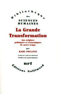 La grande transformation : aux origines politiques et économiques de notre temps