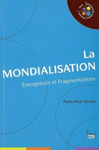 La mondialisation : émergences et fragmentations