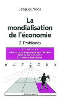 La mondialisation de l'économie. Volume 2, Problèmes