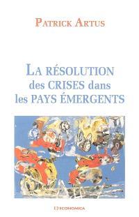 La résolution des crises dans les pays émergents