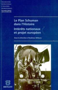 Le plan Schuman dans l'histoire : intérêts nationaux et projet européen