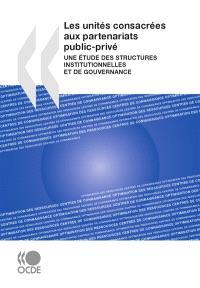 Les unités consacrées aux partenaires public-privé : une étude des structures institutionnelles et de gouvernance