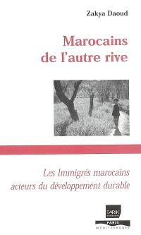 Marocains de l'autre rive : les immigrés marocains acteurs du développement durable