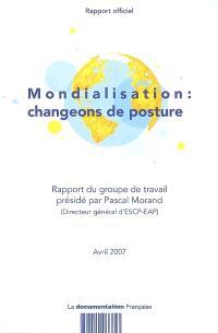 Mondialisation : changeons de posture : rapport officiel, avril 2007