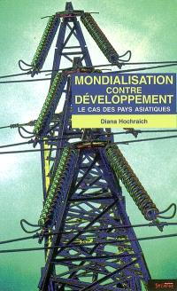 Mondialisation contre développement : le cas des pays asiatiques