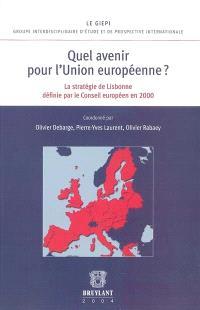 Quel avenir pour l'Union européenne ? : la stratégie de Lisbonne définie par la Conseil européen en 2000 : actes du colloque organisé à Reims le 23 octobre 2003
