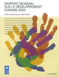 Rapport mondial sur le développement humain 2004 : la liberté culturelle dans un monde diversifié