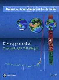 Rapport sur le développement dans le monde 2010 : développement et changement climatique