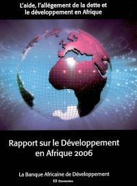 Rapport sur le développement en Afrique 2006 : l'aide, l'allègement de la dette et le développement en Afrique
