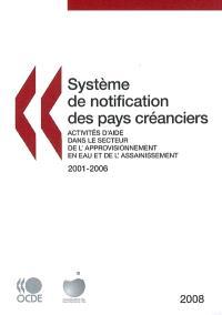 Système de notification des pays créanciers : ativités d'aide dans le secteur de l'approvisionnement en eau et de l'assainissement 2001-2006