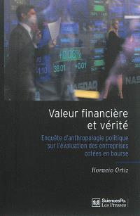 Valeur financière et vérité : enquête d'anthropologie politique sur l'évaluation des entreprises cotées en bourse