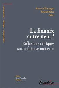 La finance autrement : réflexions critiques et perspectives sur la finance moderne