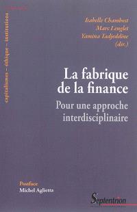 La fabrique de la finance : pour une approche interdisciplinaire