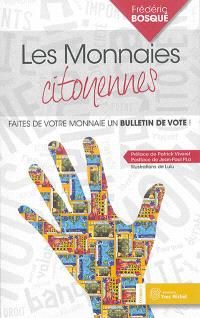 Les monnaies citoyennes : faites de votre monnaie un bulletin de vote !