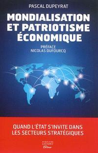Mondialisation et patriotisme économique : quand l'Etat s'invite dans les secteurs stratégiques