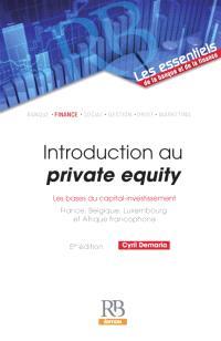 Introduction au private equity : les bases du capital-investissement : France, Belgique, Luxembourg et Afrique francophone
