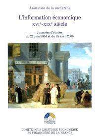 L'information économique, XVIe-XIXe siècle : journées d'études du 21 juin 2004 et du 25 avril 2006