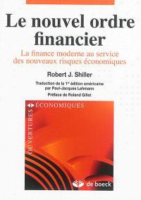 Le nouvel ordre financier : la finance moderne au service des nouveaux risques économiques