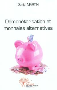 Démonétarisation et monnaies alternatives : de l'urgence écologique et économique