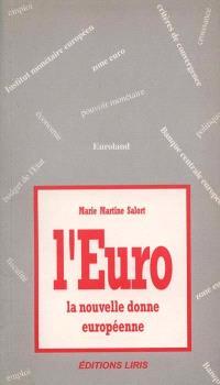 L'Euro : la nouvelle donne européenne