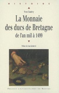 La monnaie des ducs de Bretagne de l'an mil à 1499