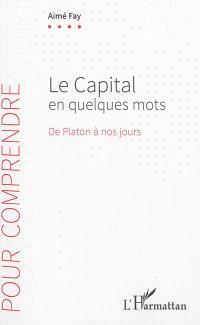 Le capital en quelques mots : de Platon à nos jours