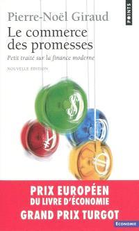 Le commerce des promesses : petit traité sur la finance moderne