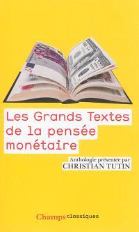 Les grands textes de la pensée monétaire