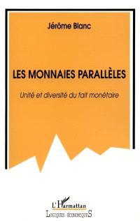 Les monnaies parallèles : unité et diversité du fait monétaire