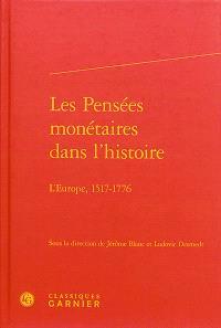 Les pensées monétaires dans l'histoire : l'Europe, 1517-1776