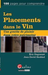 Les placements dans le vin : une goutte de plaisir dans votre patrimoine