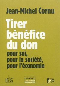Tirer bénéfice du don : pour soi, pour la société, pour l'économie
