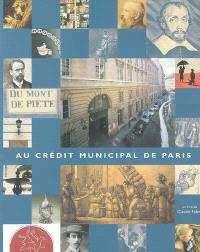 Le Crédit municipal de Paris : du Mont-de-Piété à une banque sociale d'avenir
