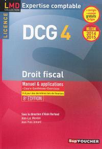 DCG 4, droit fiscal : manuel & applications : 2014-2015