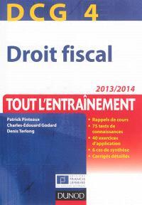 Droit fiscal, DCG 4 : tout l'entraînement : 2013-2014