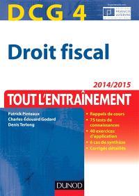 Droit fiscal, DCG 4 : tout l'entraînement : 2014-2015