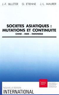 Sociétés asiatiques, mutations et continuité : Chine, Inde, Indonésie