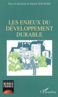Les enjeux du développement durable : actes des journées d'études, 2003-2004