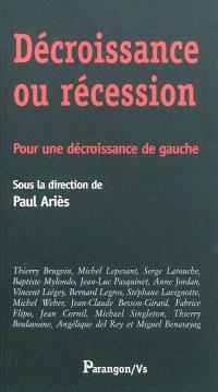 Décroissance ou récession : pour une décroissance de gauche