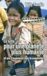 En lutte pour une planète plus humaine : 40 ans d'expérience dans la coopération