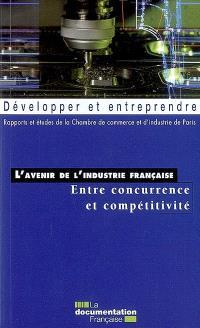 L'avenir de l'industrie française, entre concurrence et compétitivité