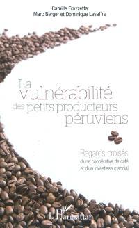 La vulnérabilité des petits producteurs péruviens : regards croisés d'une coopérative de café et d'un investisseur social