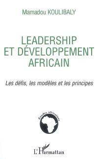 Leadership et développement africain : les défis, les modèles et les principes