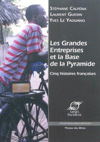 Les grandes entreprises et la base de la pyramide : cinq histoires françaises