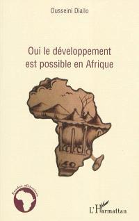Oui, le développement est possible en Afrique : une nouvelle approche du développement et de la lutte contre la pauvreté à travers le commerce international et un partage équitable des ressources