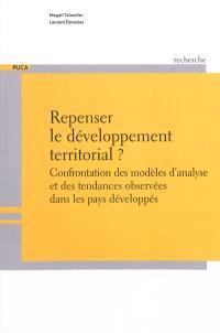 Repenser le développement territorial ? : confrontation des modèles d'analyse et des tendances observées dans les pays développés
